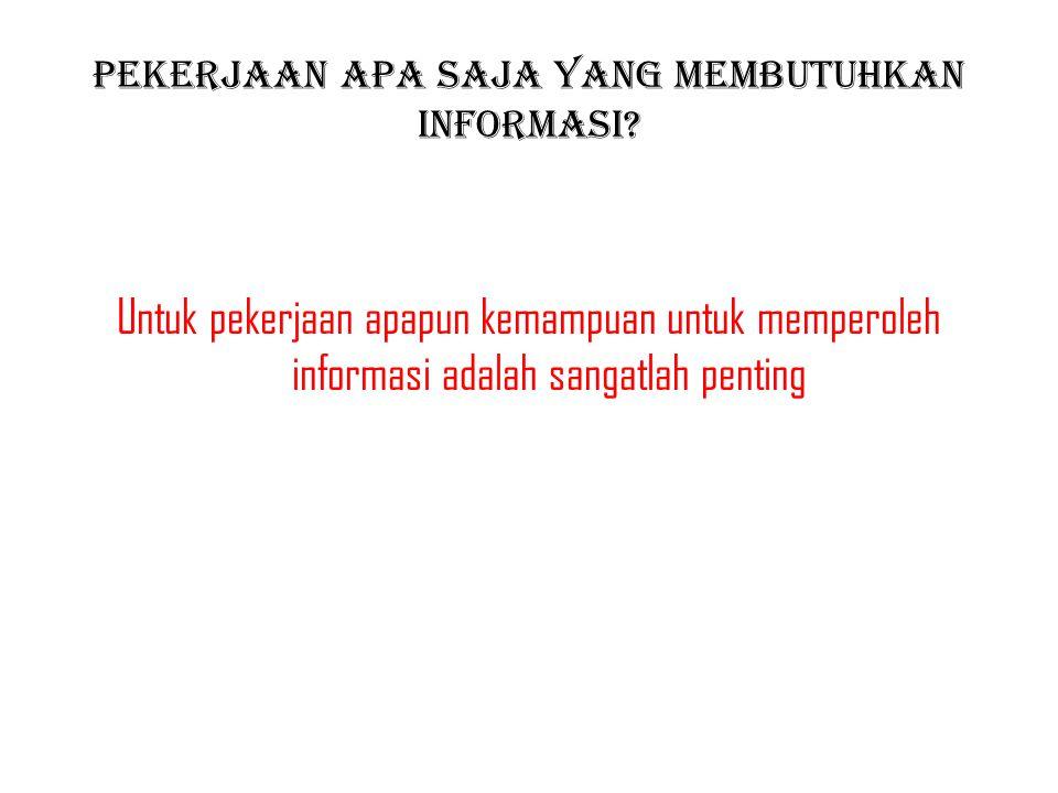 Pekerjaan apa saja yang membutuhkan informasi