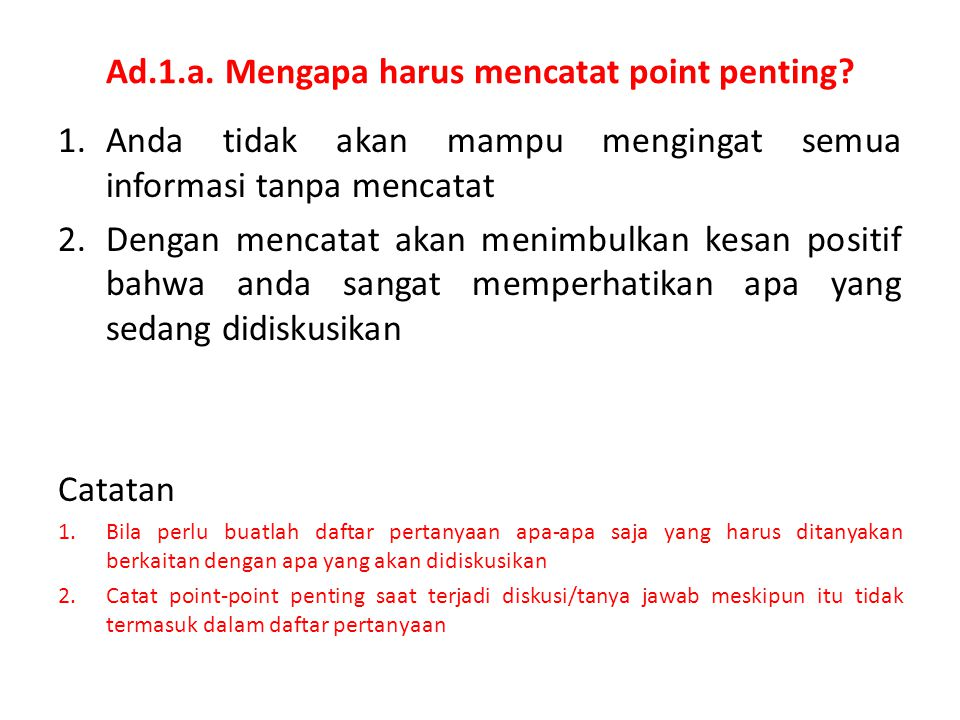 Ad.1.a. Mengapa harus mencatat point penting