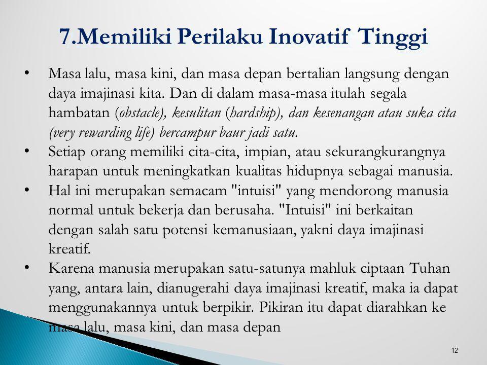7.Memiliki Perilaku Inovatif Tinggi