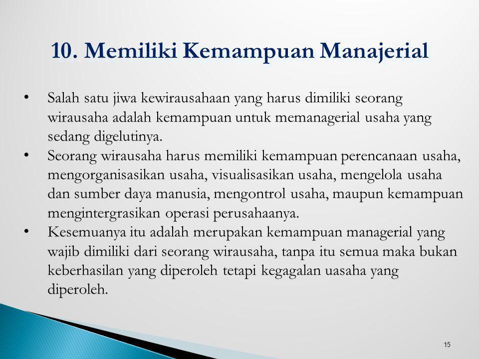 10. Memiliki Kemampuan Manajerial