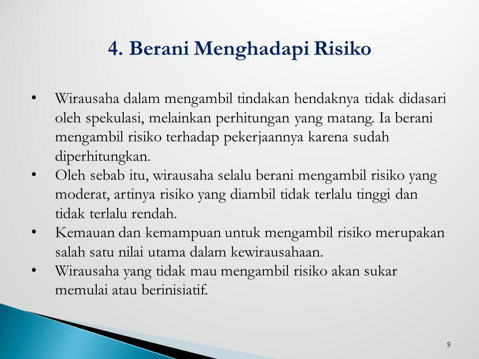 4. Berani Menghadapi Risiko