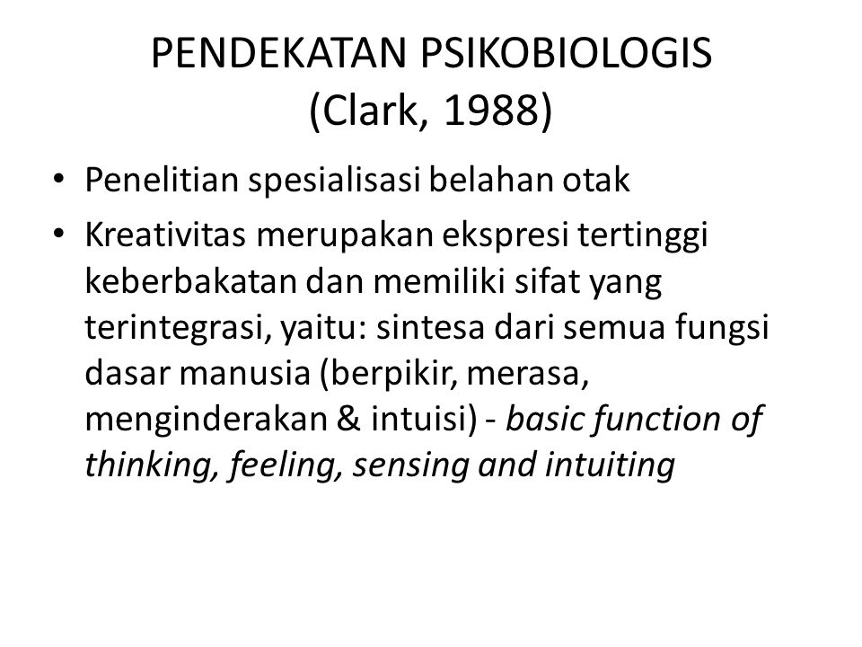 PENDEKATAN PSIKOBIOLOGIS (Clark, 1988)