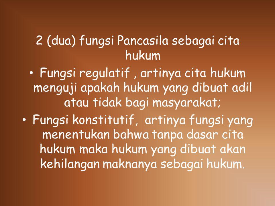 2 (dua) fungsi Pancasila sebagai cita hukum