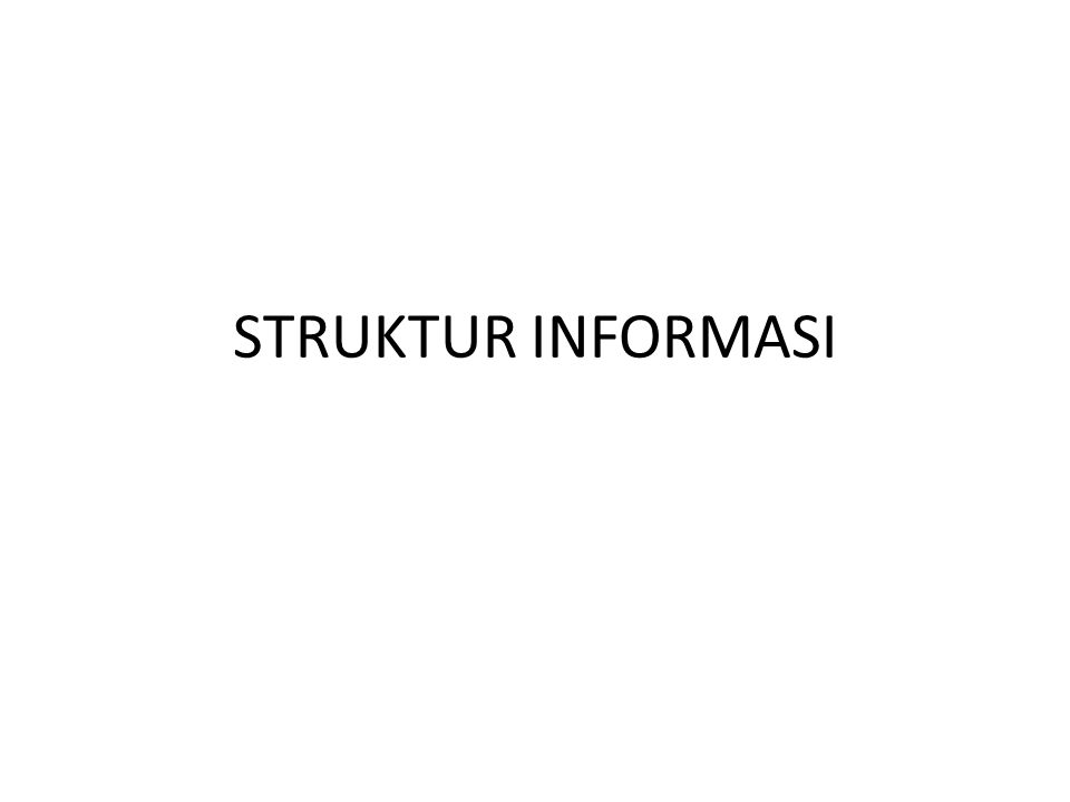 STRUKTUR INFORMASI