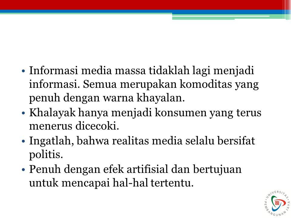 Informasi media massa tidaklah lagi menjadi informasi