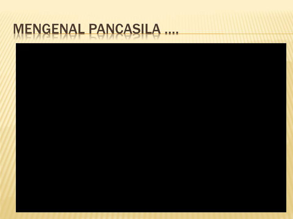 MENGENAL PANCASILA ....