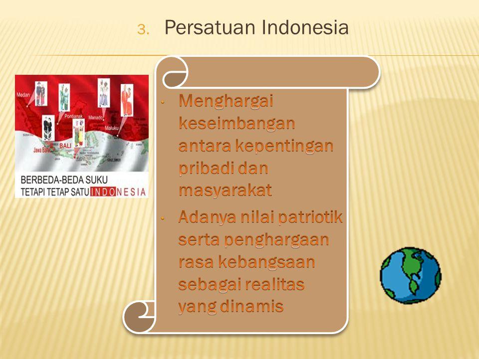Persatuan Indonesia Menghargai keseimbangan antara kepentingan pribadi dan masyarakat.