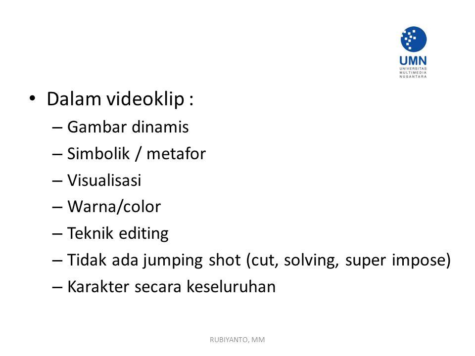 Dalam videoklip : Gambar dinamis Simbolik / metafor Visualisasi