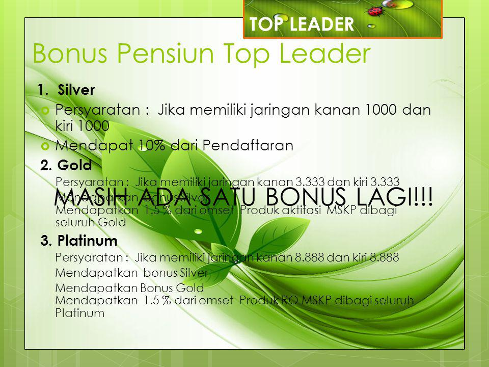 Bonus Pensiun Top Leader