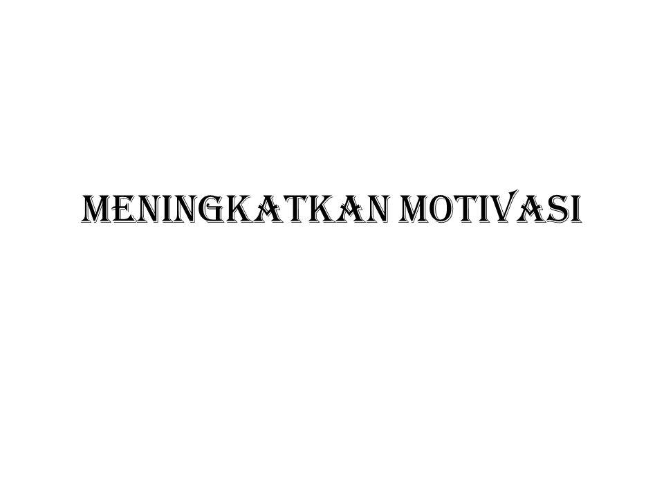 Meningkatkan motivasi