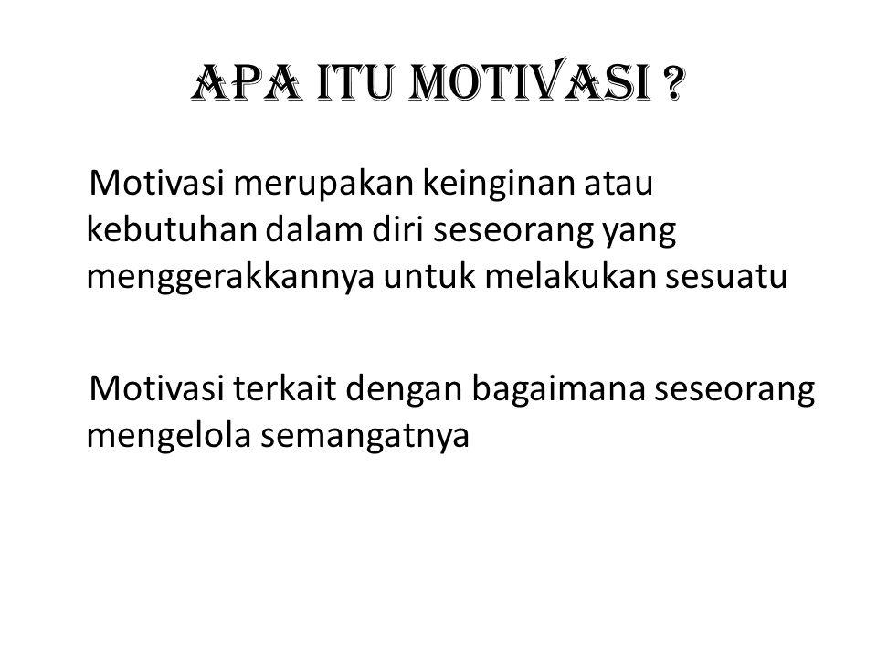 Apa itu motivasi