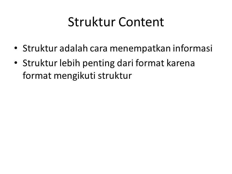 Struktur Content Struktur adalah cara menempatkan informasi