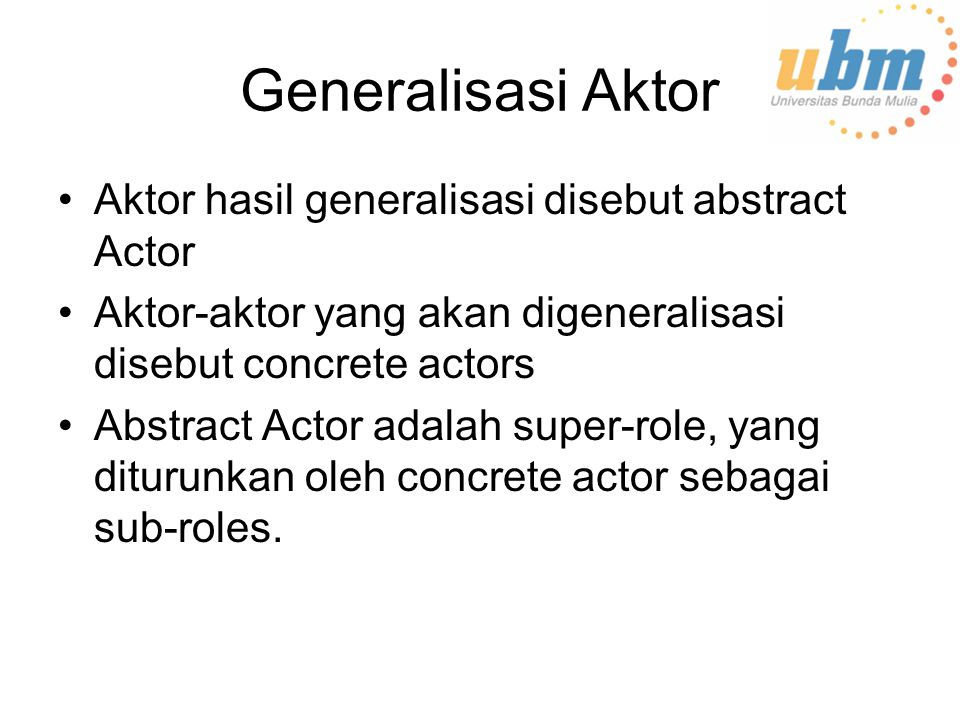 Generalisasi Aktor Aktor hasil generalisasi disebut abstract Actor