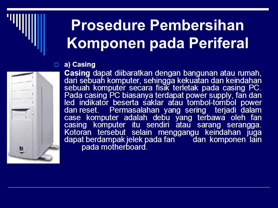Prosedure Pembersihan Komponen pada Periferal