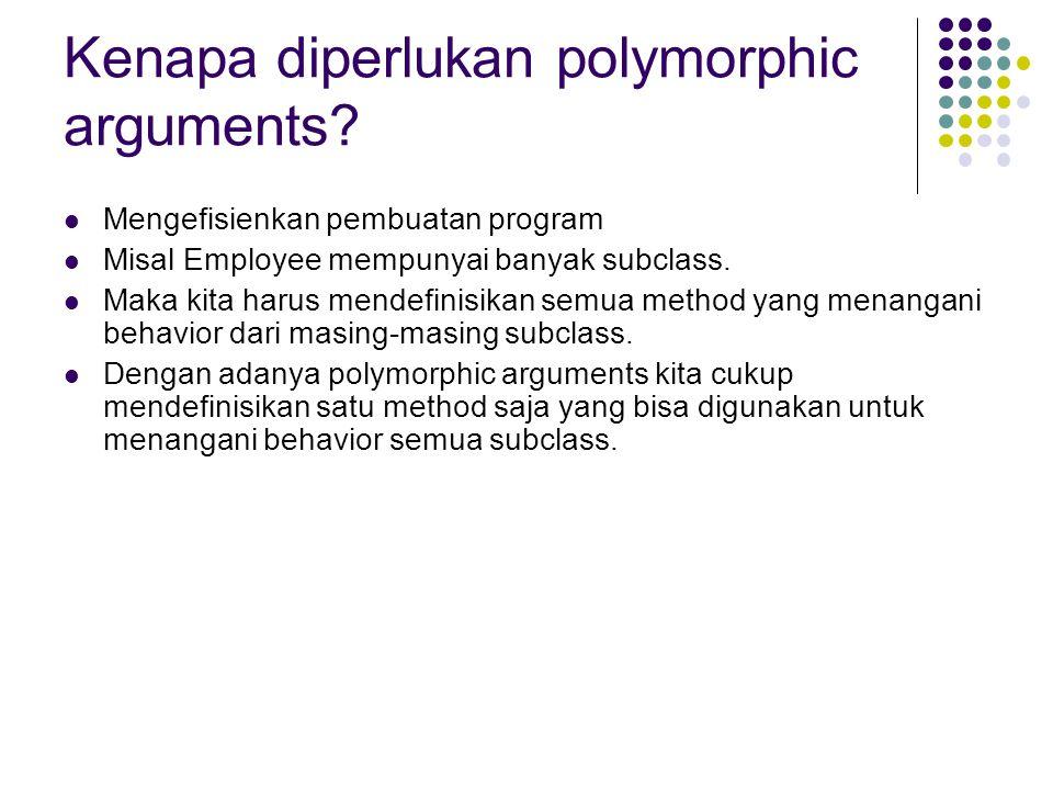 Kenapa diperlukan polymorphic arguments