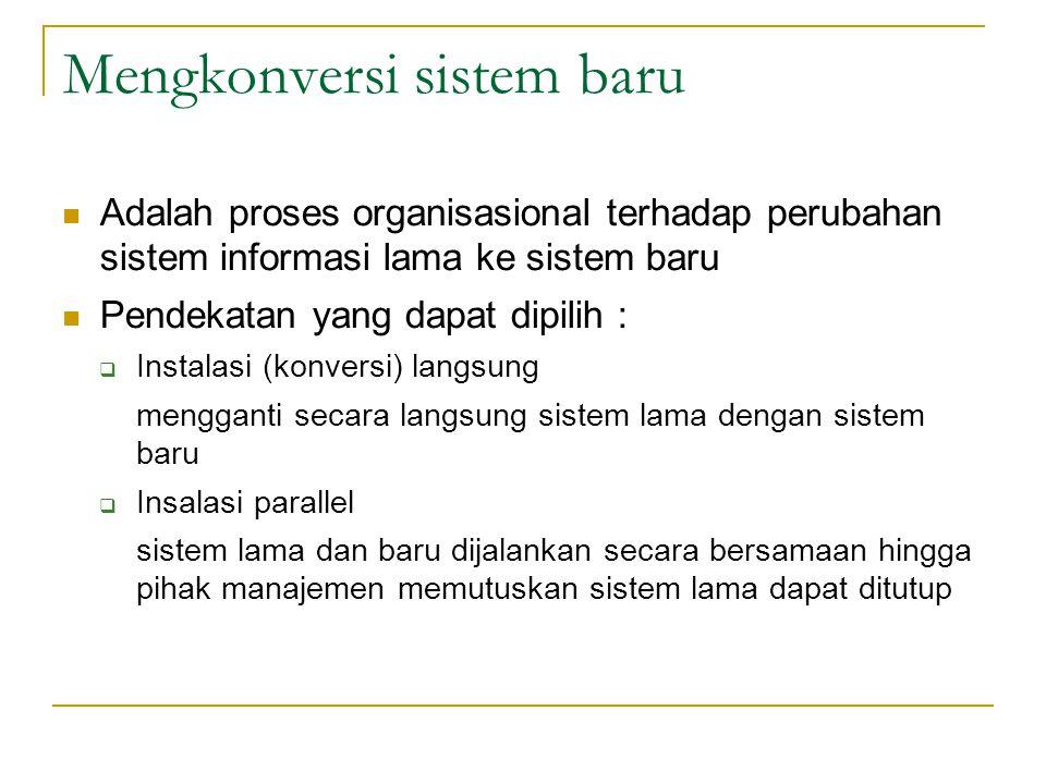 Mengkonversi sistem baru