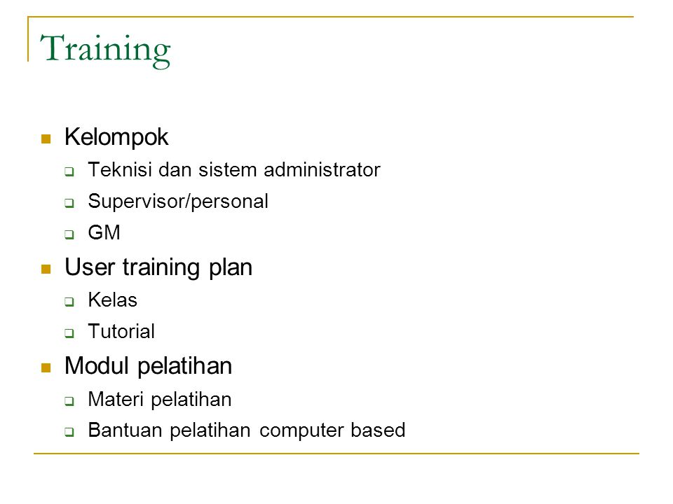 Training Kelompok User training plan Modul pelatihan
