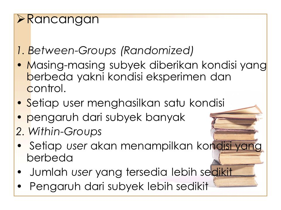Rancangan 1. Between-Groups (Randomized)