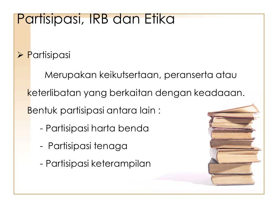 Partisipasi, IRB dan Etika