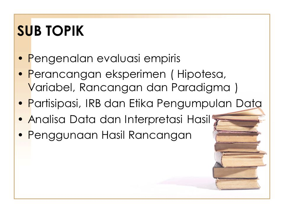 SUB TOPIK Pengenalan evaluasi empiris