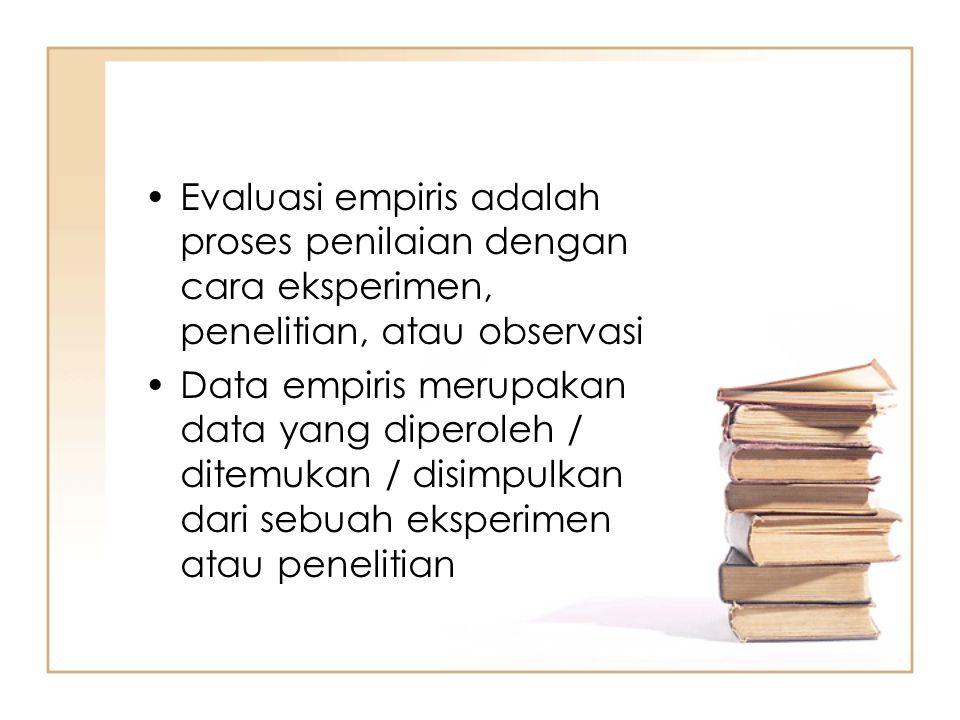 Evaluasi empiris adalah proses penilaian dengan cara eksperimen, penelitian, atau observasi