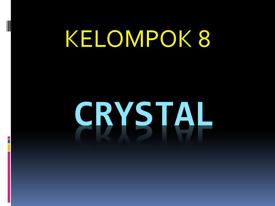 KELOMPOK 8 crystal