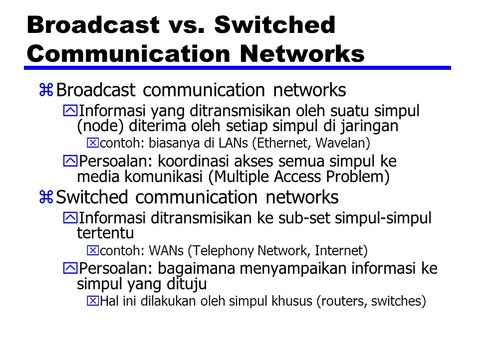 Broadcast vs. Switched Communication Networks