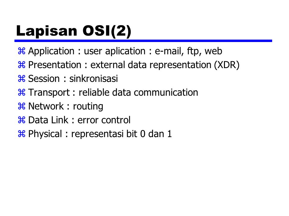 Lapisan OSI(2) Application : user aplication : e-mail, ftp, web