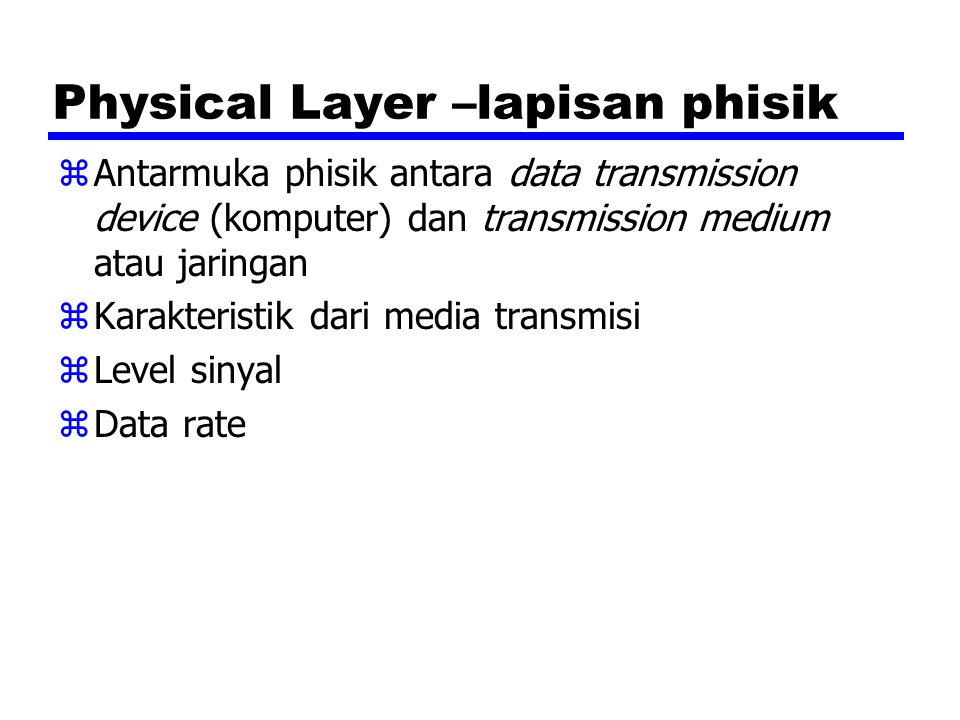 Physical Layer –lapisan phisik