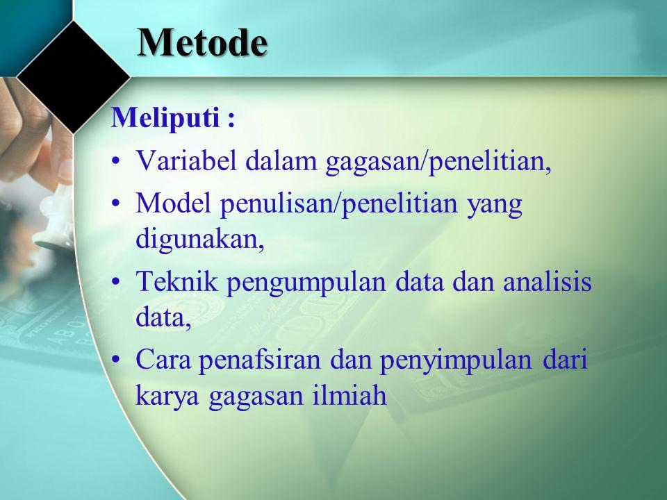 Metode Meliputi : Variabel dalam gagasan/penelitian,