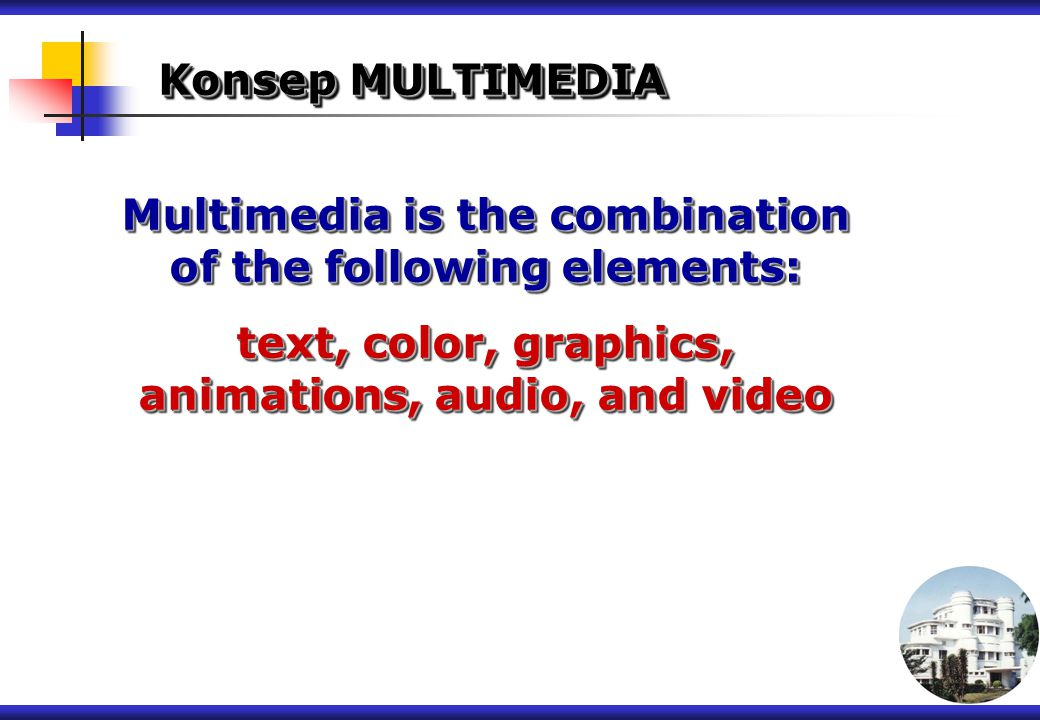 Multimedia is the combination of the following elements:
