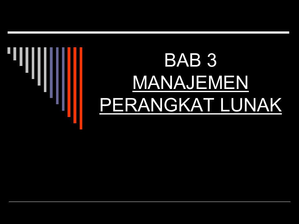 BAB 3 MANAJEMEN PERANGKAT LUNAK