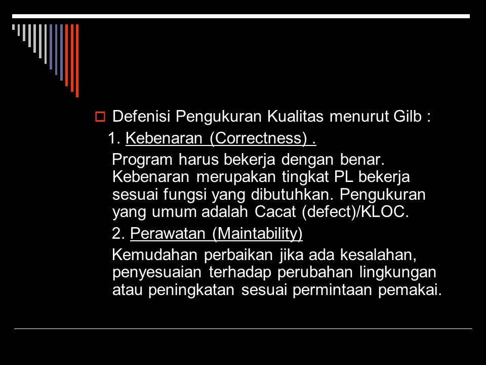 Defenisi Pengukuran Kualitas menurut Gilb :