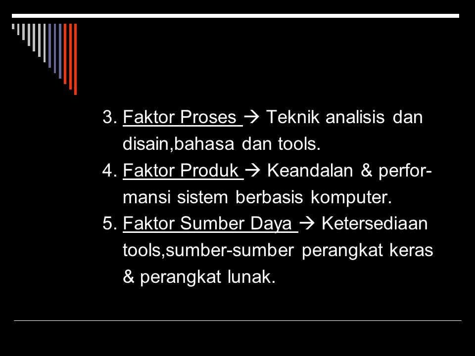 3. Faktor Proses  Teknik analisis dan