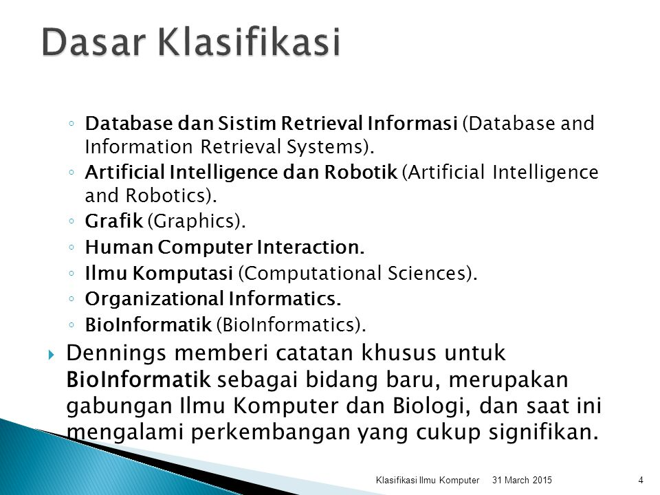 Dasar Klasifikasi Database dan Sistim Retrieval Informasi (Database and Information Retrieval Systems).