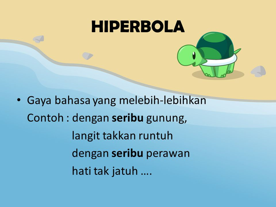 HIPERBOLA Gaya bahasa yang melebih-lebihkan