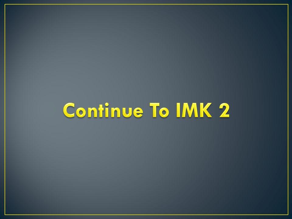 Continue To IMK 2