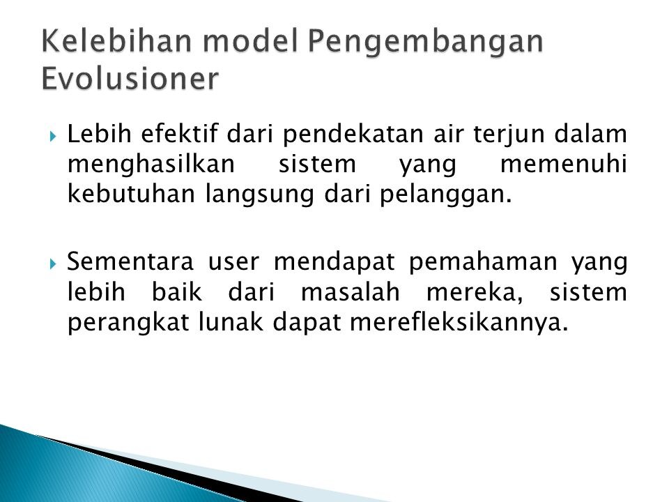 Kelebihan model Pengembangan Evolusioner