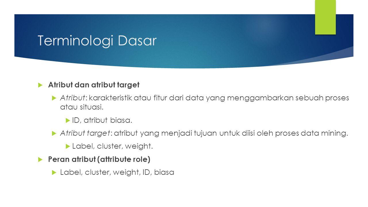 Terminologi Dasar Atribut dan atribut target