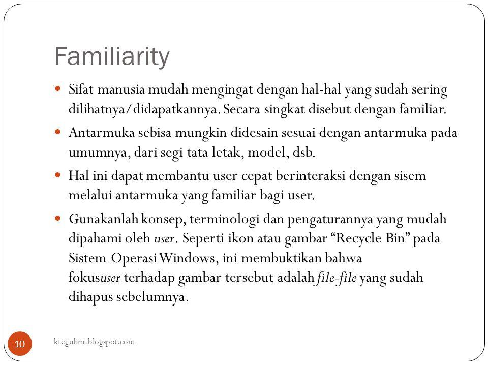 Familiarity Sifat manusia mudah mengingat dengan hal-hal yang sudah sering dilihatnya/didapatkannya. Secara singkat disebut dengan familiar.
