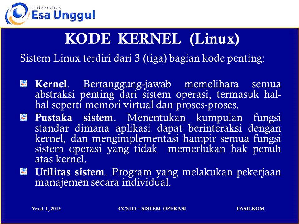 KODE KERNEL (Linux) Sistem Linux terdiri dari 3 (tiga) bagian kode penting: