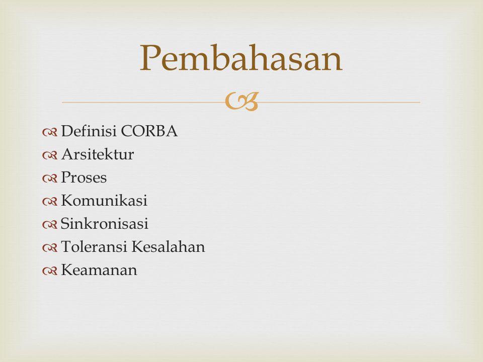 Pembahasan Definisi CORBA Arsitektur Proses Komunikasi Sinkronisasi