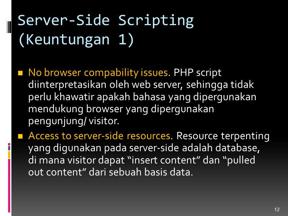 Server-Side Scripting (Keuntungan 1)