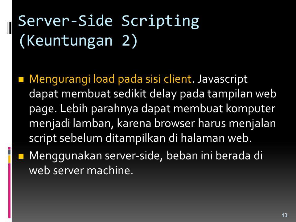 Server-Side Scripting (Keuntungan 2)