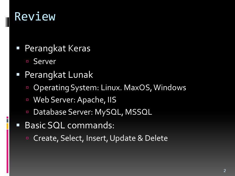 Review Perangkat Keras Perangkat Lunak Basic SQL commands: Server