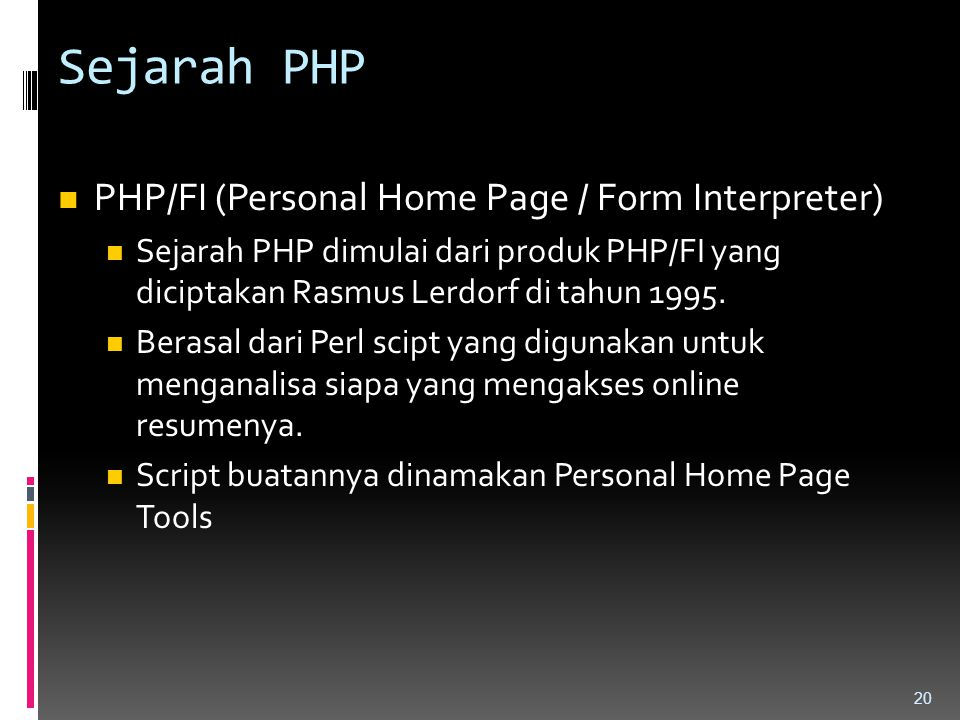 Sejarah PHP PHP/FI (Personal Home Page / Form Interpreter)
