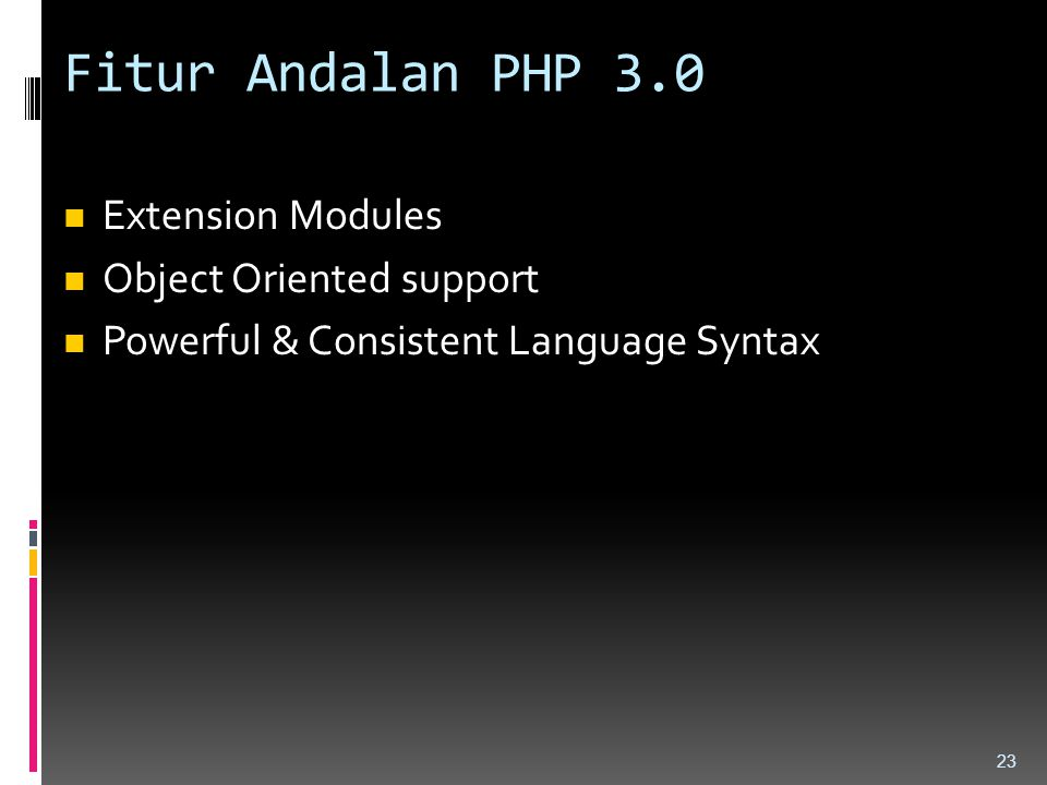Fitur Andalan PHP 3.0 Extension Modules Object Oriented support