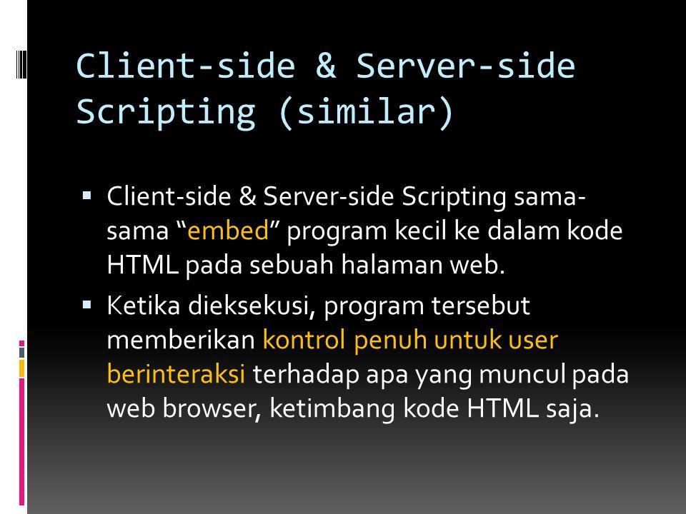 Client-side & Server-side Scripting (similar)