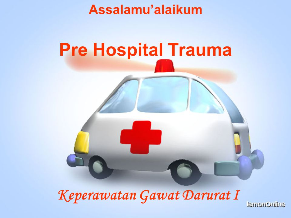 Assalamu'alaikum Pre Hospital Trauma