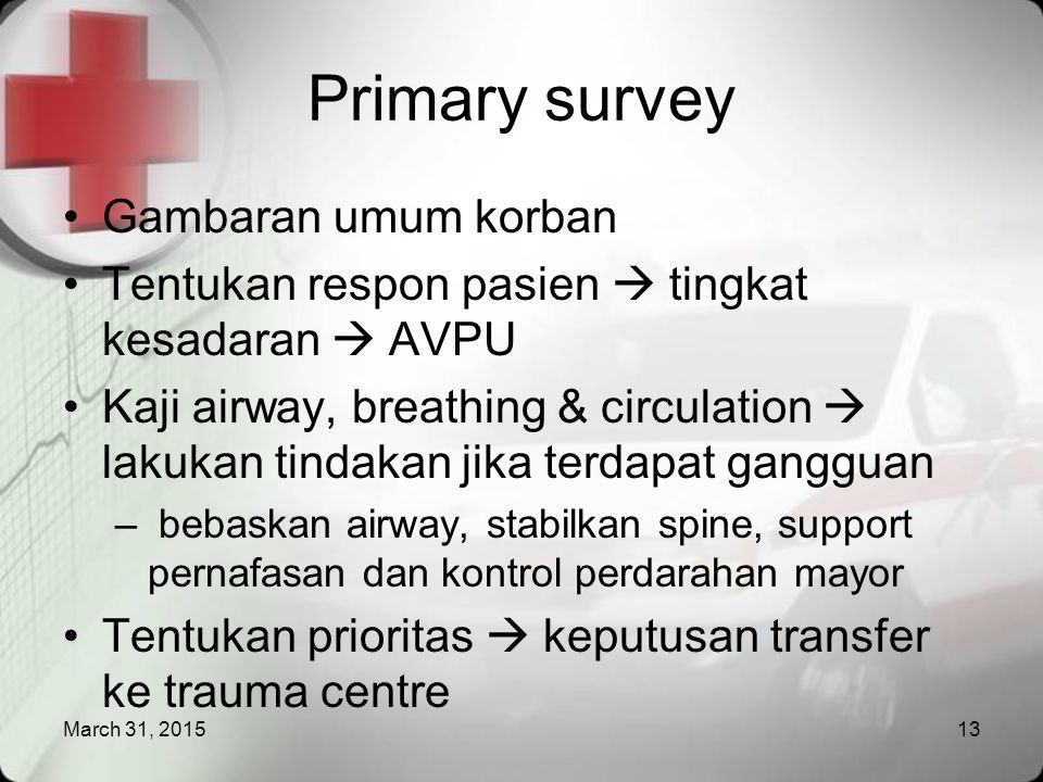 Primary survey Gambaran umum korban